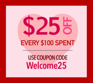 Save $25 off every $100 Spent
